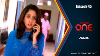 Download ZAARA || EPISODE -45 || SAHARA ONE || HINDI TV SHOW|| Video