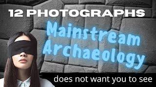 Download 12 Photographs Mainstream Archaeology Does Not Want You to See Video