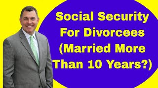 Download Social Security For Divorcees (Married More Than 10 Years?) Video