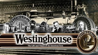 Download WESTINGHOUSE (Full Documentary) | The Powerhouse Struggle of Patents & Business with Nikola Tesla Video