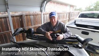 Download Installing a Lowrance HDI Skimmer Transducer and Lowrance HDI Trolling Motor Adapter Video
