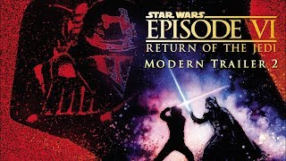 Download Star Wars: Return of The Jedi - Modern Trailer 2 Video