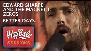 Download Edward Sharpe and the Magnetic Zeros - ″Better Days/They Were Wrong/Man on Fire″ | Bonnaroo365 Video
