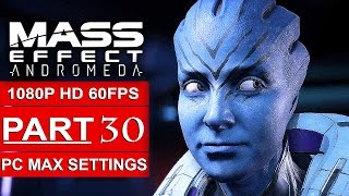 Download MASS EFFECT ANDROMEDA Gameplay Walkthrough Part 30 [1080p HD 60FPS PC MAX SETTINGS] - No Commentary Video