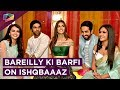 Download Ishqbaaaz Team Shoots With Bareilly Ki Barfi's Cast | Promotions Video