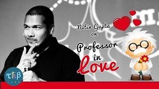 Download Nitin Gupta (Rivaldo) - Professor in Love Video