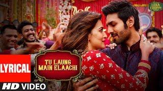 Download Lyrical: Tu Laung Main Elaachi | Luka Chuppi | Kartik Aaryan, Kriti Sanon | Tulsi Kumar | Tanishk B Video