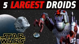 Download 5 Largest Droids in Star Wars Legends | Star Wars Top 5 Video