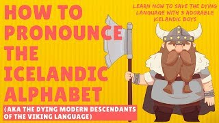 Download How to Pronounce the Icelandic Alphabet Including Ð and Þ | Voiced By 3 Adorable Icelandic Boys Video
