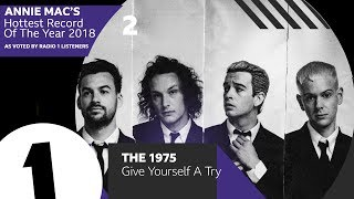 Download 2 - The 1975 – Give Yourself A Try | Annie Mac's Hottest Record Of The Year 2018 Video