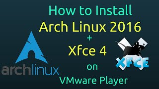 Download How to Install Arch Linux 2016 + Xfce 4 + Open-VM-Tools on VMware Player Free [Subtitle] [HD] Video