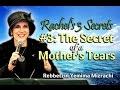 Download Rachel's 3 Secrets: #3 - The Secret of a Mother's Tears - Rebbetzin Yemima Mizrachi Video