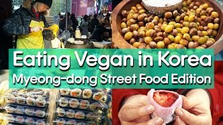 Download Korean Vegan Street Food in Myeong-dong - EATING VEGAN IN KOREA 🇰🇷 비건 먹거리 찾기 도전: 명동편 Video