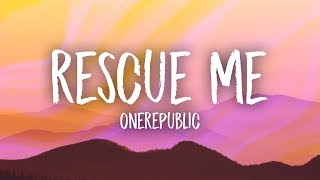 Download OneRepublic - Rescue Me (Lyrics) Video