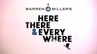 Download Warren Miller's ″Here, There & Everywhere″ Teaser Video