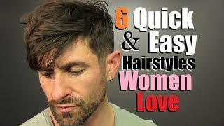 Download 6 Quick & Easy Men's Hairstyles Women LOVE! (Simple/Sexy Hairstyles) Video
