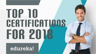 Download Top 10 Certifications For 2018 | Highest Paying IT Certifications 2018 | Edureka Video