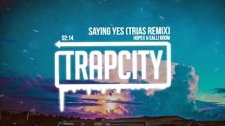 Download HOPEX & Calli Boom - Saying Yes (Trias Remix) Video