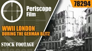 Download WWII LONDON DURING THE GERMAN BLITZ LONDON CAN TAKE IT w/ QUENTIN REYNOLDS 78294 Video