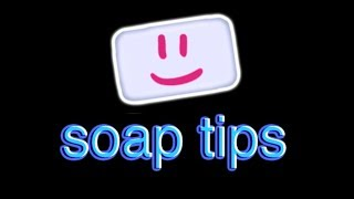 Download soap tips Video