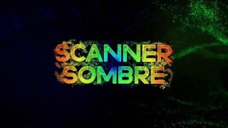 Download Scanner Sombre Launch Trailer Video