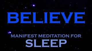 Download BELIEVE ~ Sleep Meditation ~ Manifest Anything with the Power of Belief Video