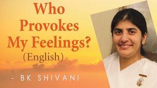 Download Who Provokes My Feelings? Ep 1a: BK Shivani (English) Video
