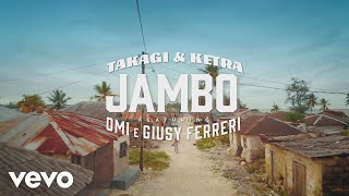Download Takagi & Ketra, OMI, Giusy Ferreri - JAMBO Video