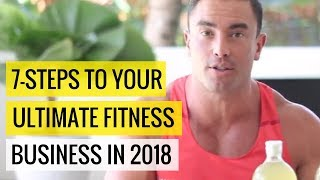 Download 7-Steps To Your Ultimate Fitness Business In 2017 Video
