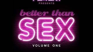 Download Better Than Sex Vol. 1 [FALL 2014 MIX] Video