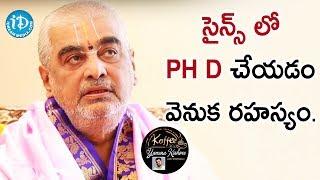 Download సైన్స్ లో Ph D చేయడం వెనుక రహస్యం - Ramana Deekshitulu || Koffee With Yamuna Kishore Video
