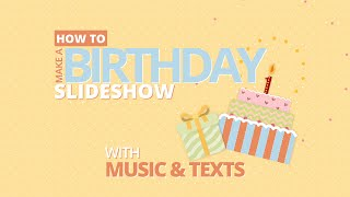 Download How to Make a Birthday Video Video