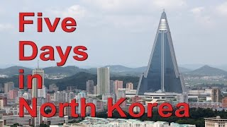 Download Five Days in North Korea - Pyongyang, DMZ, Dandong train Video