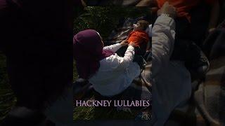 Download Hackney Lullabies Video