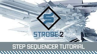 Download FXpansion Strobe2 Tutorial - Step Sequencer Video