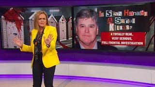 Download People Are Saying: Sean Hannity is a Serial Killer | April 18, 2018 Act 2 | Full Frontal on TBS Video