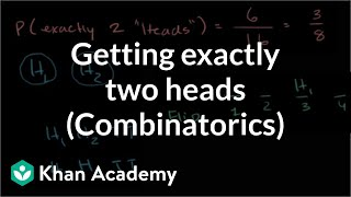 Download Getting exactly two heads (combinatorics) | Probability and Statistics | Khan Academy Video