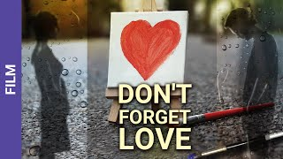Download Don't Forget Love. Russian Movie. StarMedia. Melodrama. English Subtitles Video