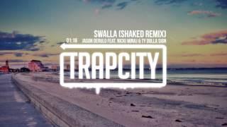 Download Jason Derulo feat. Nicki Minaj & Ty Dolla $ign - Swalla (SHAKED Remix) Video