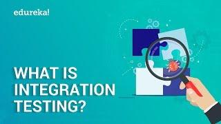 Download What is Integration Testing? | Software Testing Tutorial for Beginners | Edureka Video