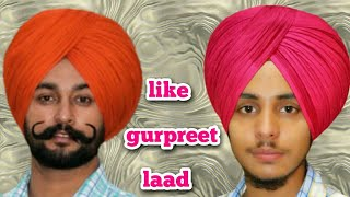 Download How to tie free style wattan wali dastar,gurpreet laad wargi pagg2018,turban king jaskarandeep singh Video