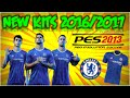 Download NEW KITS//CHELSEA//SEASON 2016-2017//PES 2013 PC Video