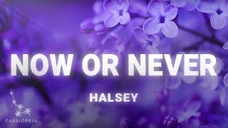 Download Halsey - Now Or Never (Lyrics) Video