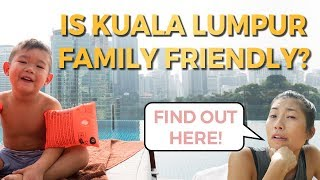 Download Kuala Lumpur With Kids: How Family Friendly Is This City? Video