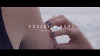 Download Fozzey & VanC - Perfect Couple 1 & 2 Video