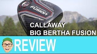 Download Callaway Big Bertha Fusion Driver Video