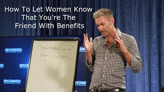 Download How to Let Women Know That You're the Friend With Benefits | Brent Smith Video