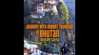 Download Journey with Robert Thurman in Bhutan - FULL MOVIE Video