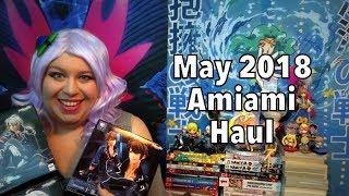 Download May 2018 Amiami Haul Video