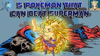 Download 5 Pokémon That Can Beat Superman Video